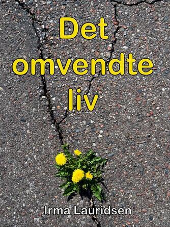 Irma Lauridsen (f. 1948): Det omvendte liv