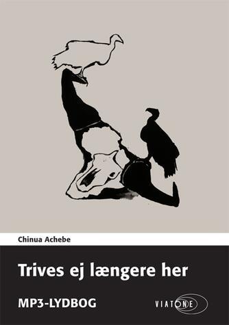 Chinua Achebe: Trives ej længere her