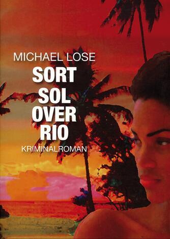 Michael Lose: Sort sol over Rio : kriminalroman