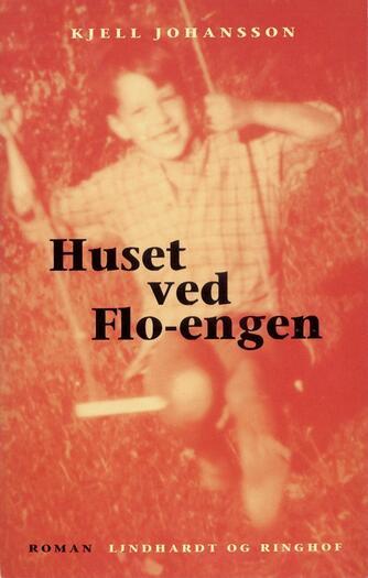 Kjell Johansson (f. 1941): Huset ved Flo-engen