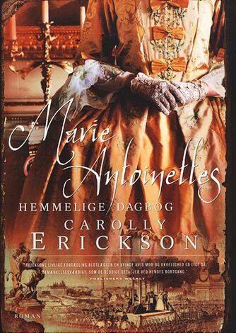 Carolly Erickson: Marie Antoinettes hemmelige dagbog