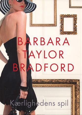 Barbara Taylor Bradford: Kærlighedens spil