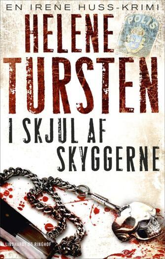 Helene Tursten: I skjul af skyggerne