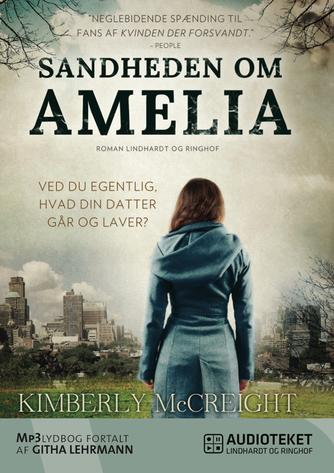 Kimberly McCreight: Sandheden om Amelia
