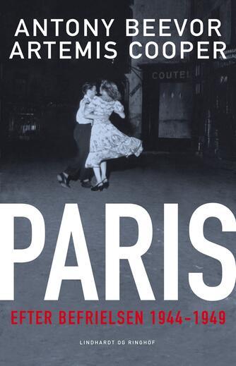 Antony Beevor, Artemis Cooper: Paris efter befrielsen 1944-49