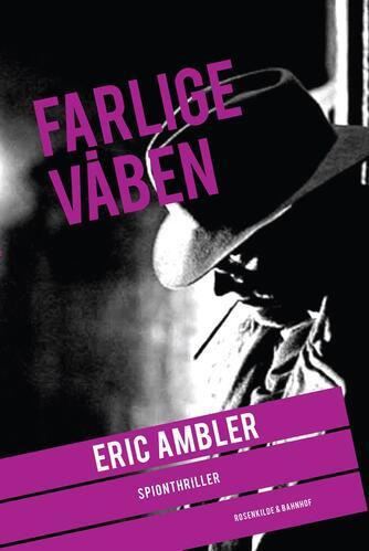 Eric Ambler: Farlige våben : spændingsroman