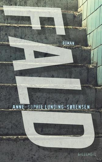Anne-Sophie Lunding-Sørensen: Fald : roman