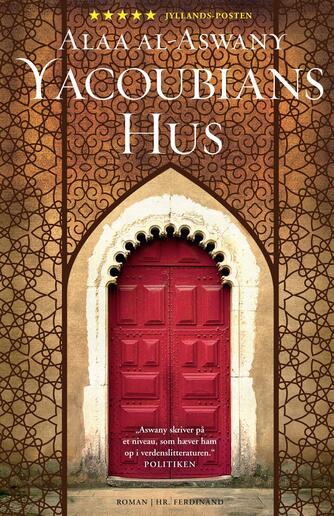Alaa Al Aswany: Yacoubians hus : roman