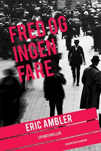 Eric Ambler: Fred og ingen fare : spionthriller