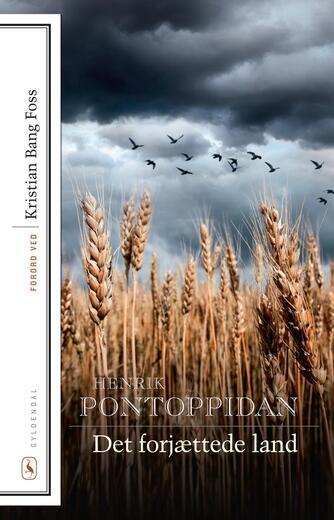 Henrik Pontoppidan: Det forjættede land (Ved Kristian Bang Foss)