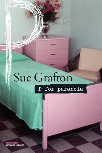 Sue Grafton: P for paranoia : kriminalroman