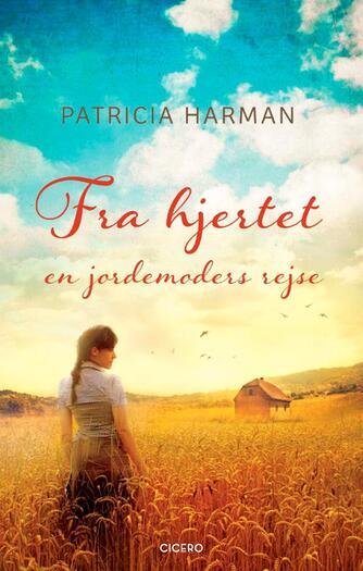 Patricia Harman: Fra hjertet : en jordemoders rejse
