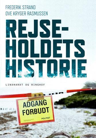 Frederik Strand, Ove Kryger Rasmussen: Rejseholdets historie
