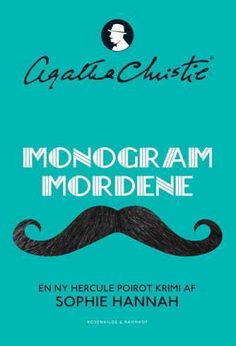 Sophie Hannah: Monogram mordene : det nye Hercule Poirot-mysterium