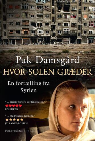 Puk Damsgård Andersen: Hvor solen græder : en fortælling fra Syrien