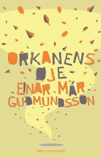 Einar Már Guðmundsson: Orkanens øje : digte
