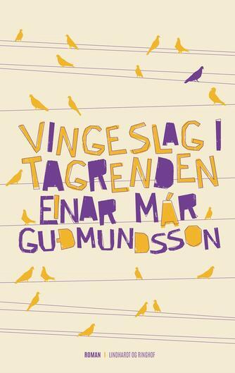 Einar Már Guðmundsson: Vingeslag i tagrenden