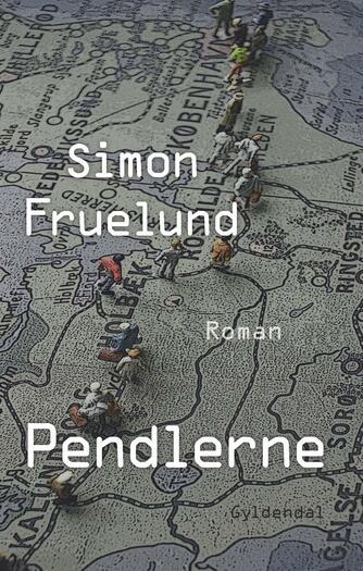 Simon Fruelund: Pendlerne : roman