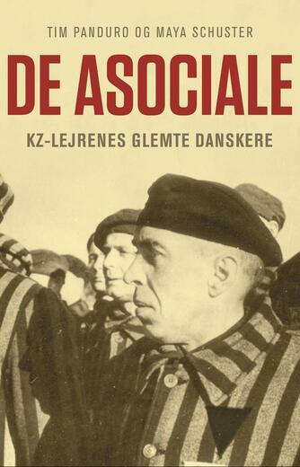 Tim Panduro, Maya Schuster: De asociale : kz-lejrenes glemte danskere