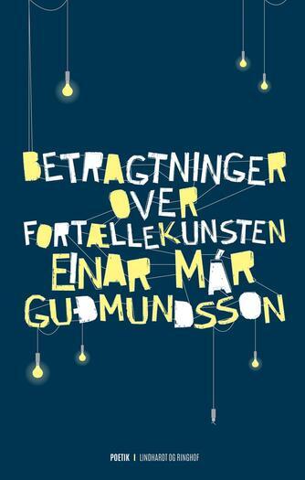 Einar Már Guðmundsson: Betragtninger over fortællekunsten