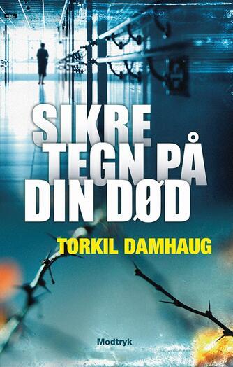 Torkil Damhaug: Sikre tegn på din død