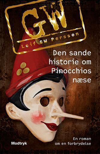 Leif G. W. Persson: Den sande historie om Pinocchios næse : en roman om en forbrydelse