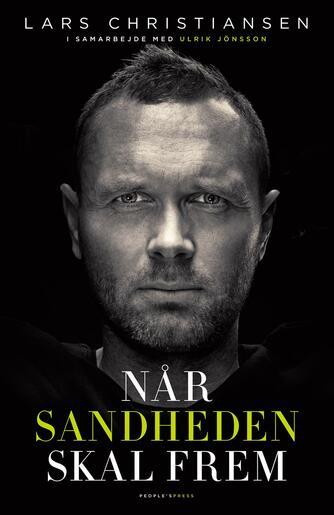 Lars Christiansen (f. 1972-04-18), Ulrik Jönsson: Når sandheden skal frem