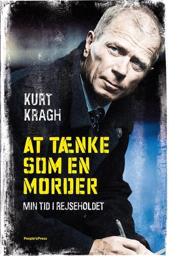 Kurt Kragh (f. 1950): At tænke som en morder : min tid i Rejseholdet