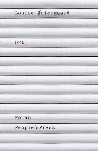 Louise Østergaard (f. 1973): Ord : roman