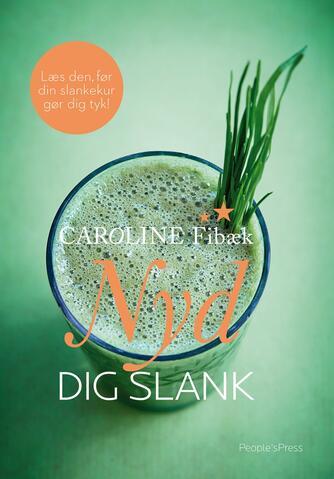 Caroline Fibæk: Nyd dig slank