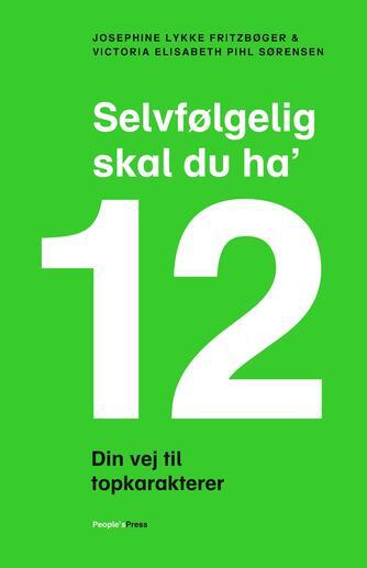 Josephine Lykke Fritzbøger, Victoria Elisabeth Pihl Sørensen: Selvfølgelig skal du ha' 12