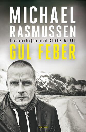 Michael Rasmussen (f. 1974), Klaus Wivel: Gul feber