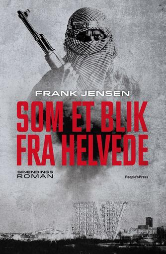 Frank Jensen (f. 1949): Som et blik fra helvede
