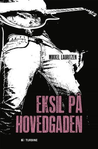 Mikkel Lauritzen: Eksil på hovedgaden