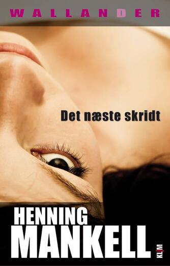 Henning Mankell: Det næste skridt