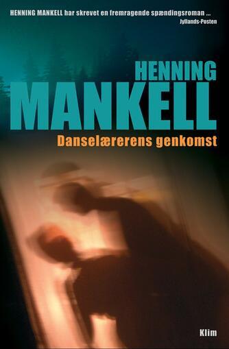 Henning Mankell: Danselærerens genkomst