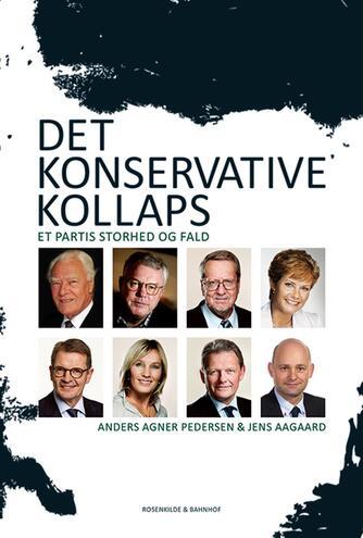 Jens Aagaard, Anders Agner Pedersen: Det konservative kollaps : et partis storhed og fald