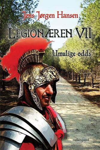 Jens Jørgen Hansen (f. 1961-01-10): Legionæren. 7, Umulige odds