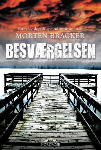 Morten Bracker: Besværgelsen : roman