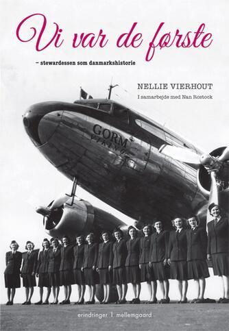 Nellie Vierhout, Nan Rostock: Vi var de første : stewardessen som danmarkshistorie