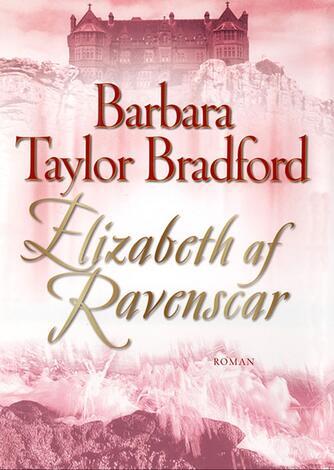 Barbara Taylor Bradford: Elizabeth af Ravenscar