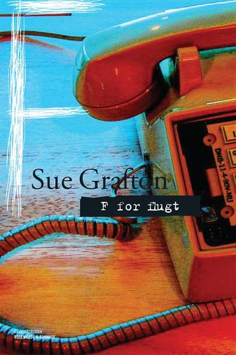 Sue Grafton: F for flugt (Ved Gerd Have)