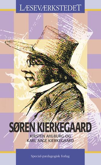 Kirsten Ahlburg: Søren Kierkegaard