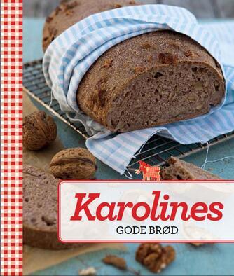 : Karolines gode brød