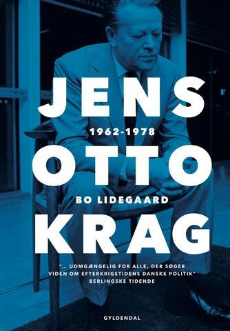 Bo Lidegaard: Jens Otto Krag. 2, 1962-1978