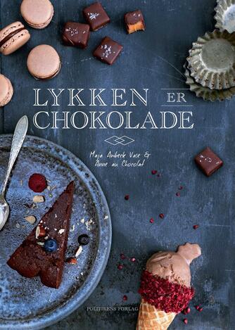 Anne au Chocolat, Maja Ambeck Vase: Lykken er chokolade
