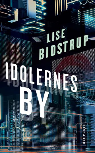 Lise Bidstrup: Idolernes by : roman