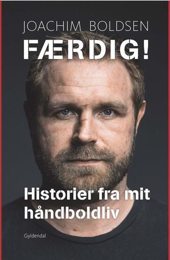 Joachim Boldsen, Ole Sønnichsen: Færdig! : historier fra mit håndboldliv