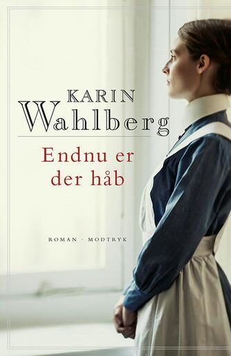 Karin Wahlberg: Endnu er der håb : roman