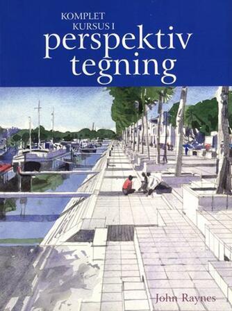 John Raynes: Komplet kursus i perspektivtegning